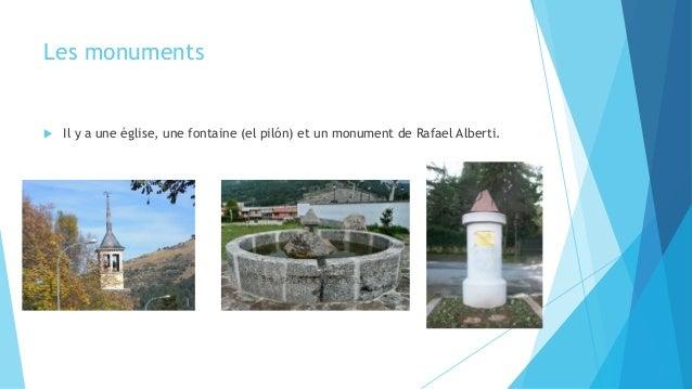 Les monuments  Il y a une église, une fontaine (el pilón) et un monument de Rafael Alberti.