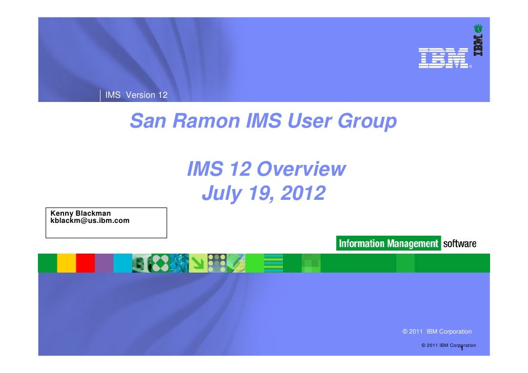 ®            IMS Version 12                 San Ramon IMS User Group                             IMS 12 Overview          ...