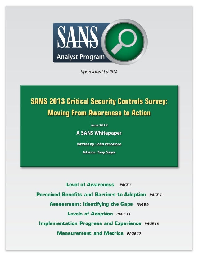 SANS 2013 Critical Security Controls Survey: Moving From Awareness to Action June 2013 A SANS Whitepaper Written by: John ...
