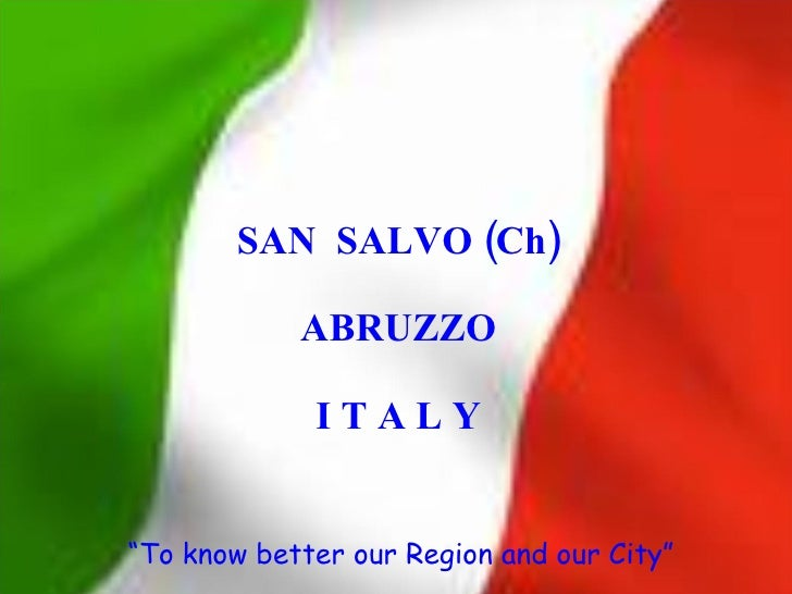 "SAN SALVO (Ch)              ABRUZZO               ITALY   ""To know better our Region and our City"""