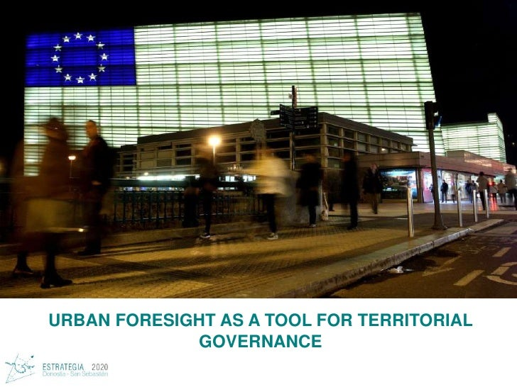 URBAN FORESIGHT AS A TOOL FOR TERRITORIAL GOVERNANCE<br />