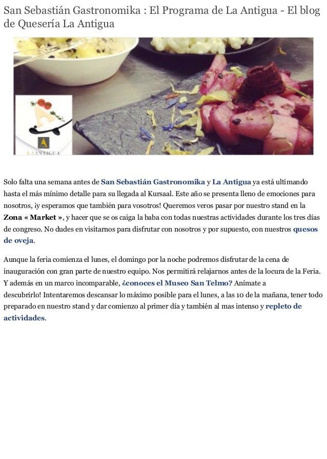 San Sebastián Gastronomika : El Programa de La Antigua - El blog de Quesería La Antigua Solo falta una semana antes de San...