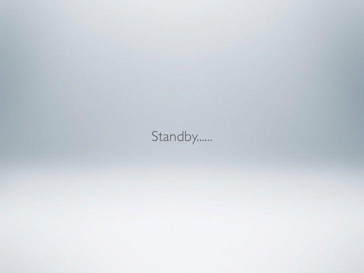 Standby......