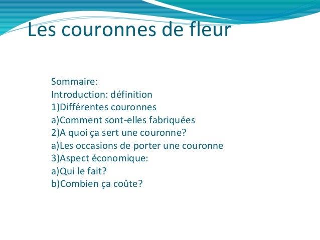 Les couronnes de fleurSommaire:Introduction: définition1)Différentes couronnesa)Comment sont-elles fabriquées2)A quoi ça s...