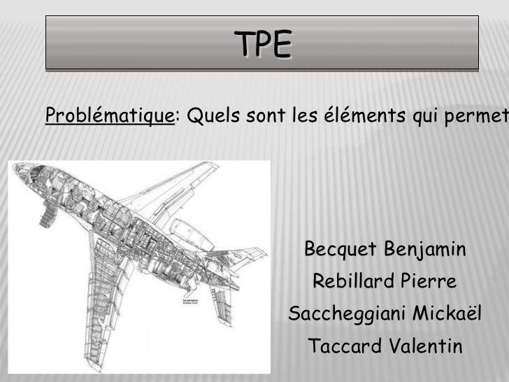 TPEProblématique: Quels sont les éléments qui permet                           Becquet Benjamin                           ...