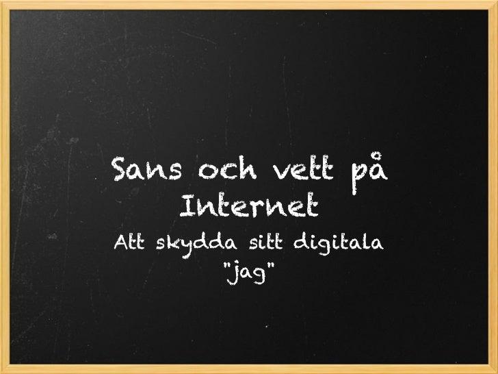 """Sans och vett på    InternetAtt skydda sitt digitala         """"jag"""""""