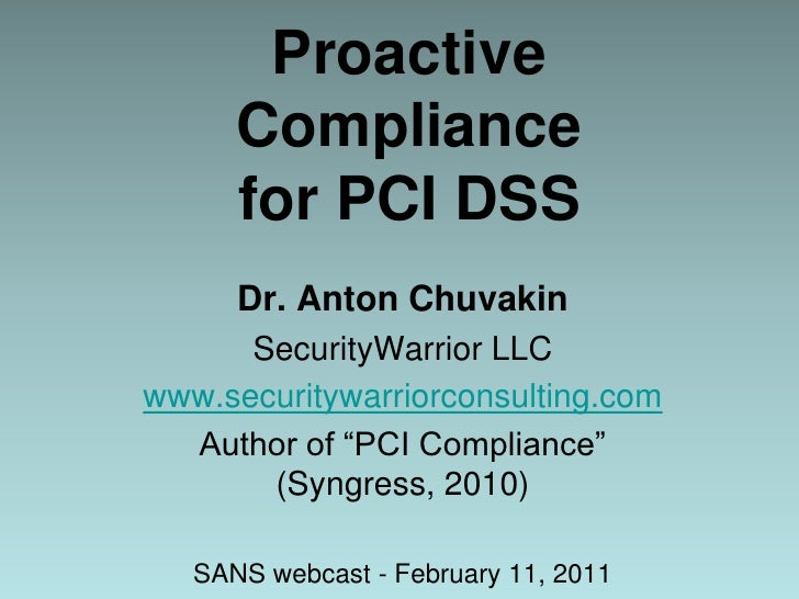 Proactive / Continuous Compliance Approach to  PCI DSS by Dr. Anton Chuvakin