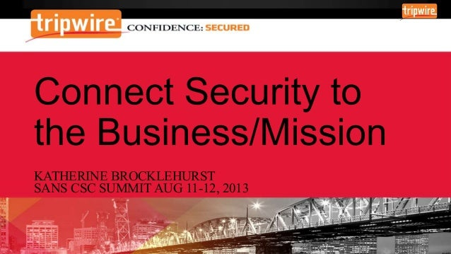 Sans 20 CSC: Connecting Security to the Business Mission