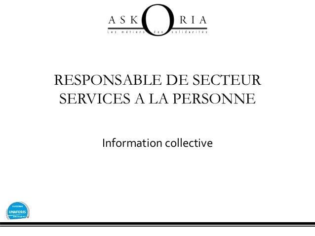 RESPONSABLE DE SECTEUR SERVICES A LA PERSONNE Information collective