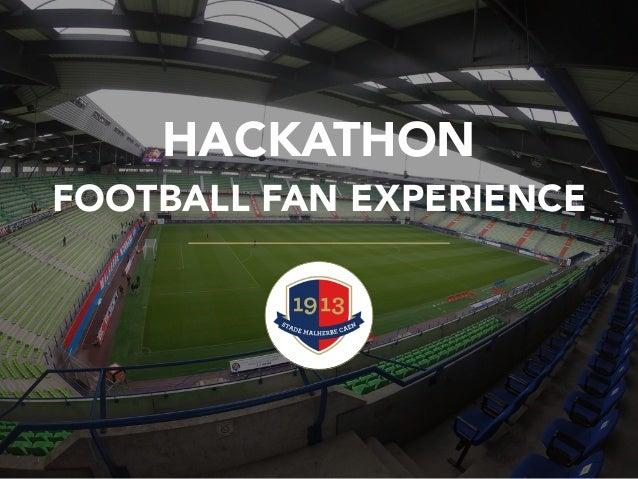 HACKATHON FOOTBALL FAN EXPERIENCE