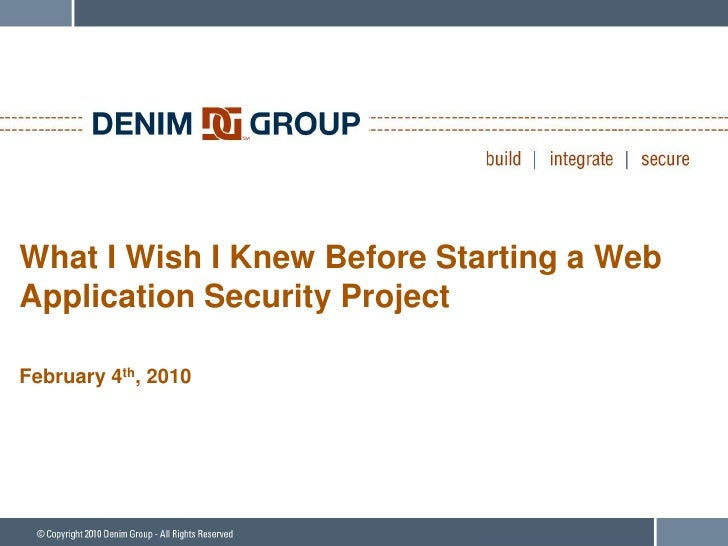 What I Wish I Knew Before Starting a Web Application Security Project  February 4th, 2010
