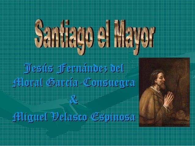 Jesús Fernández delJesús Fernández del Moral García-ConsuegraMoral García-Consuegra && Miguel Velasco EspinosaMiguel Velas...