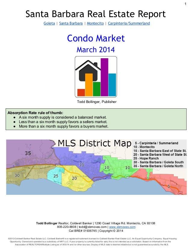 1  Santa Barbara Real Estate Report Goleta | Santa Barbara | Montecito | Carpinteria/Summerland  Condo Market March 2014  ...