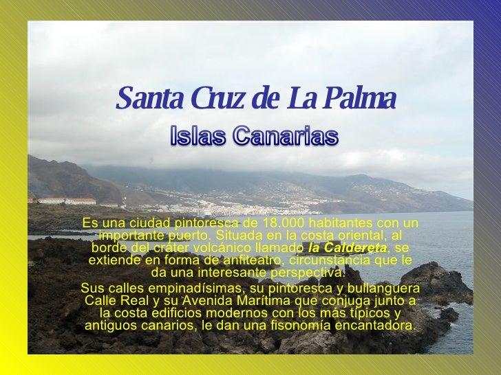 Es una ciudad pintoresca de 18.000 habitantes con un importante puerto. Situada en la costa oriental, al borde del cráter ...