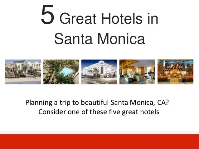 5 Great Hotels in         Santa MonicaPlanning a trip to beautiful Santa Monica, CA?    Consider one of these five great h...