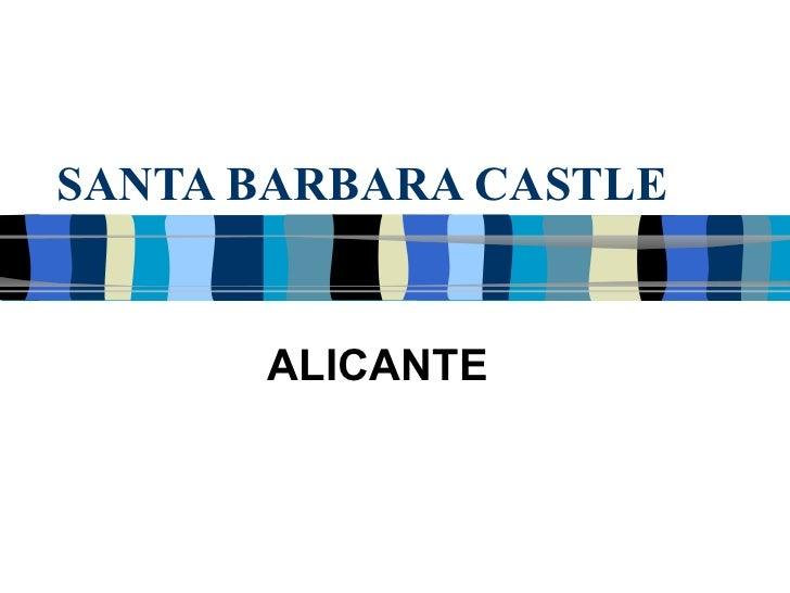 SANTA BARBARA CASTLE ALICANTE