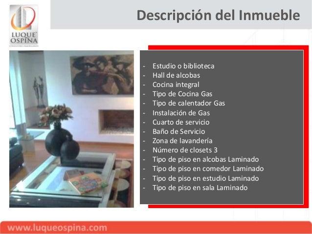 Descripción del Inmueble - Tipo instalación de gas Natural - Vigilancia 24hrs - Circuito cerrado de TV - Citófonos - Númer...