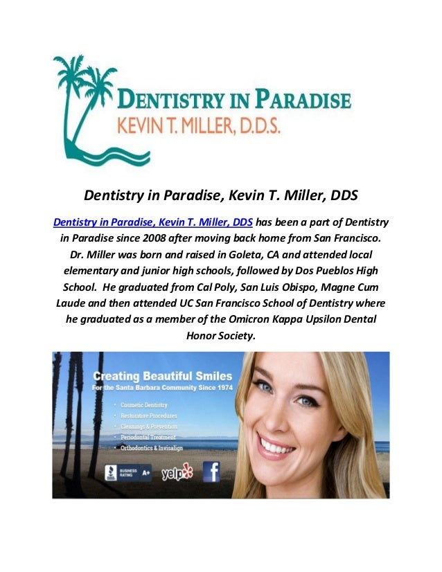Dentistry in Paradise, Kevin T. Miller, DDS Dentistry in Paradise, Kevin T. Miller, DDS has been a part of Dentistry in Pa...