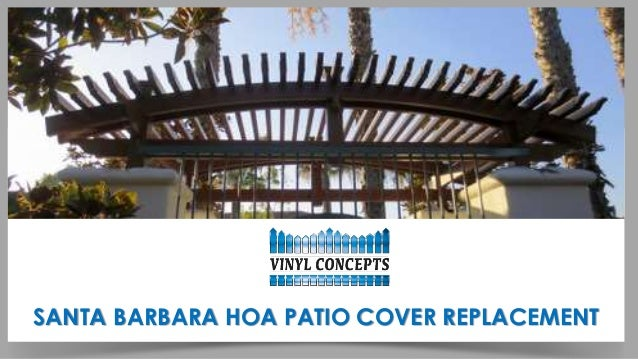 Attirant Santa Barbara Hoa Patio Cover Replacement 1 638?cbu003d1426275561