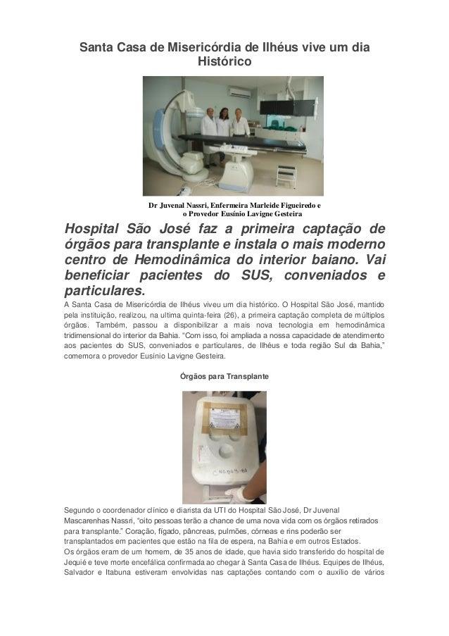 Santa Casa de Misericórdia de Ilhéus vive um dia Histórico Dr Juvenal Nassri, Enfermeira Marleide Figueiredo e o Provedor ...