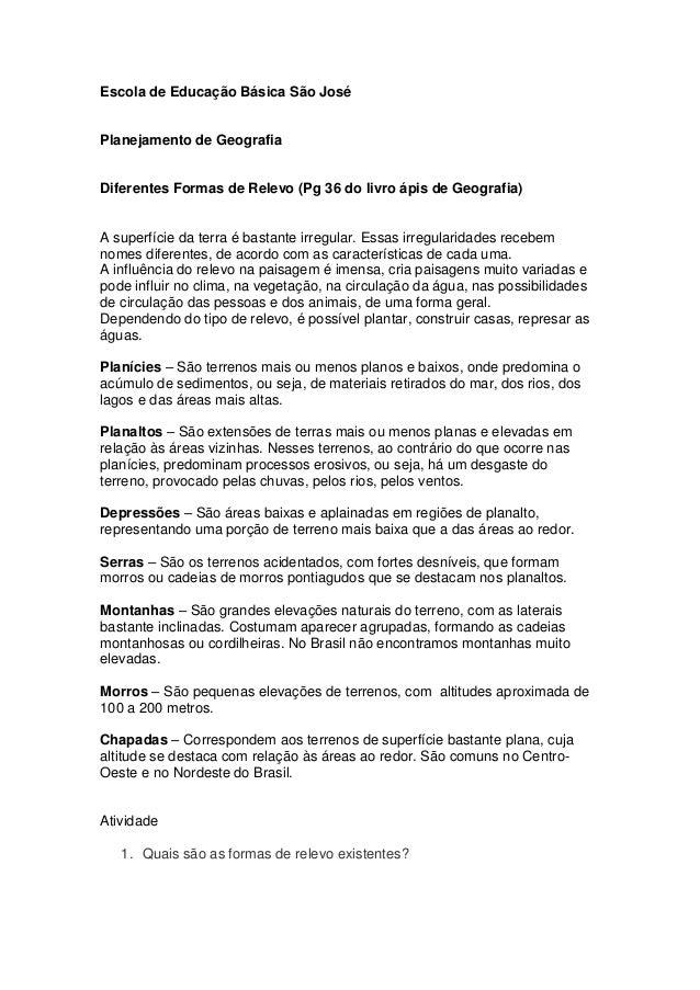 Escola de Educação Básica São JoséPlanejamento de GeografiaDiferentes Formas de Relevo (Pg 36 do livro ápis de Geografia)A...