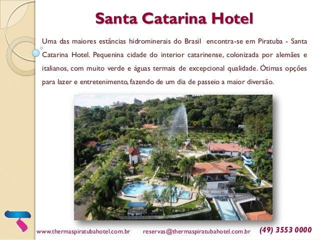 Santa Catarina Hotel Uma das maiores estâncias hidrominerais do Brasil encontra-se em Piratuba - Santa Catarina Hotel. Peq...