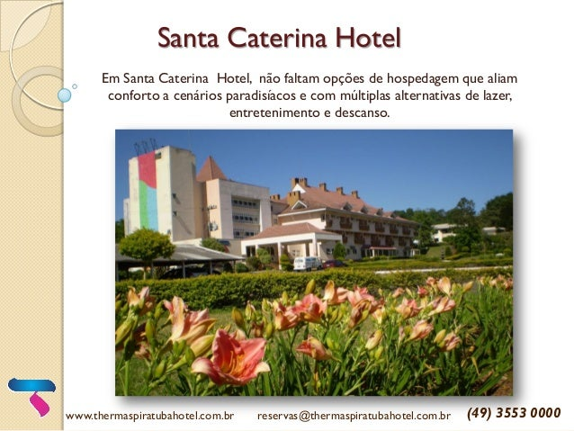 Santa Caterina Hotel Em Santa Caterina Hotel, não faltam opções de hospedagem que aliam conforto a cenários paradisíacos e...