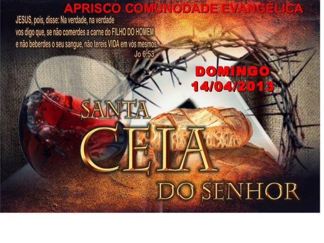 APRISCO COMUNODADE EVANGÉLICA               DOMINGO               14/04/2013