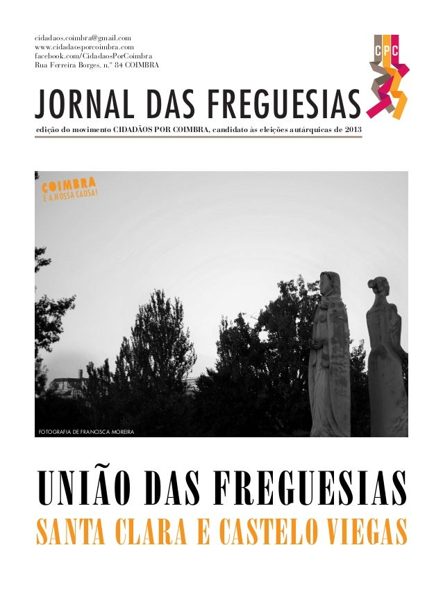 JORNAL DAS FREGUESIAS FOTOGRAFIA DE FRANCISCA MOREIRA COIMBRA É A NOSSA CAUSA! edição do movimento CIDADÃOS POR COIMBRA, c...