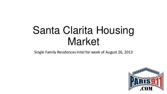 Santa Clarita Housing Market Single Family Residences Intel for week of August 26, 2013