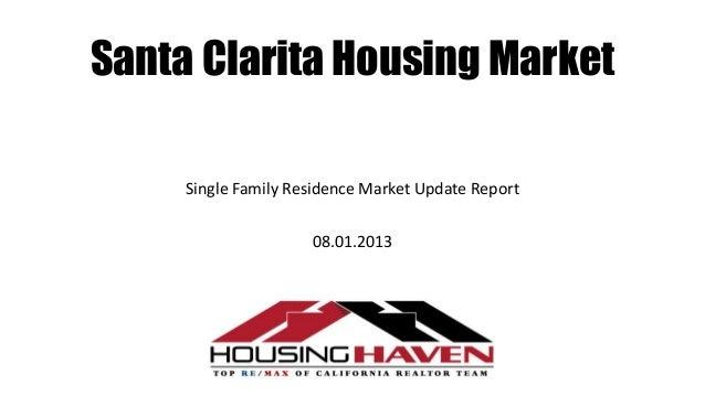 Santa Clarita Housing Market Single Family Residence Market Update Report 08.01.2013