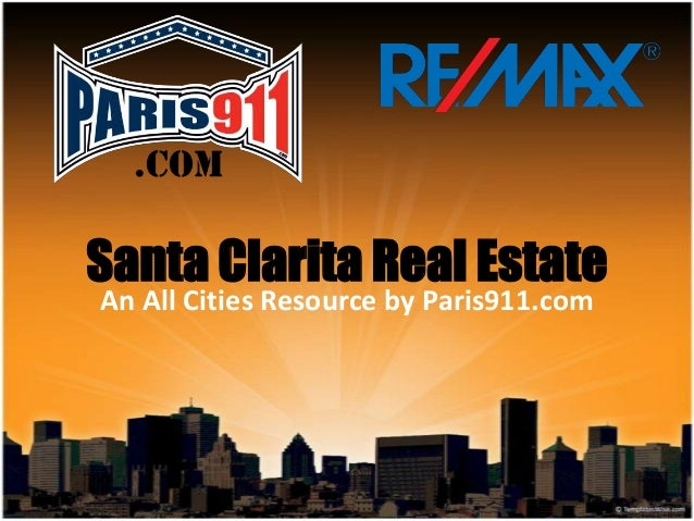Santa Clarita Real Estate An All Cities Resource by Paris911.com