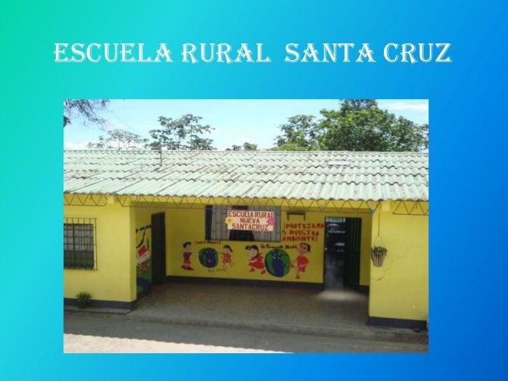 Escuela Rural  Santa Cruz<br />
