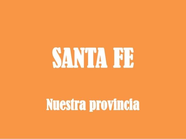 SANTA FENuestra provincia