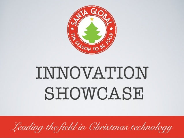 INNOVATION SHOWCASE Leading the field in Christmas technology
