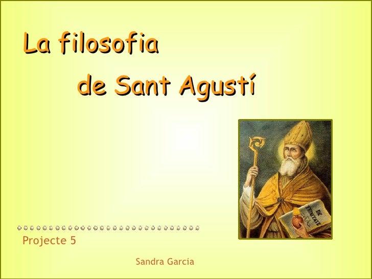 La filosofia de Sant Agustí   Projecte 5 Sandra Garcia