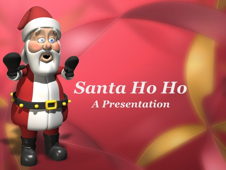 Santa Ho Ho A Presentation