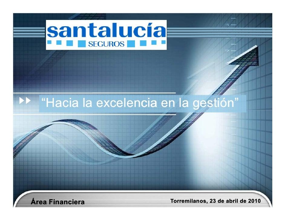 """""""Hacia la excelencia en la gestión""""                              gestión""""     Área Financiera         Torremilanos, 23 de ..."""