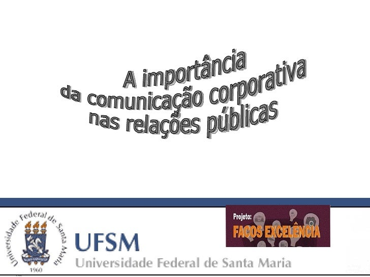 A importância  da comunicação corporativa  nas relações públicas