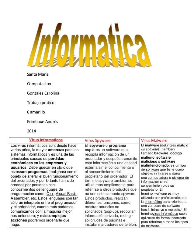 Santa Maria Computacion Gonzales Carolina Trabajo pratico 6 amarillo Erimbaue Andrés 2014 Virus Informaticos Virus Spyware...