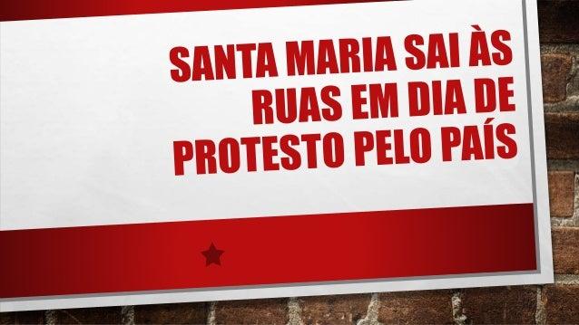 """• Na tarde de domingo, dia 15, milhares de pessoas foram às ruas de santa maria participar do movimento chamado """"vem pra r..."""