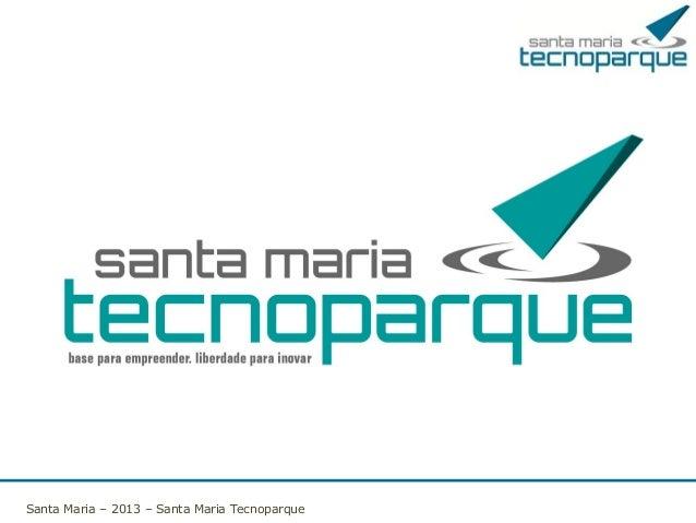 Santa Maria – 2013 – Santa Maria Tecnoparque