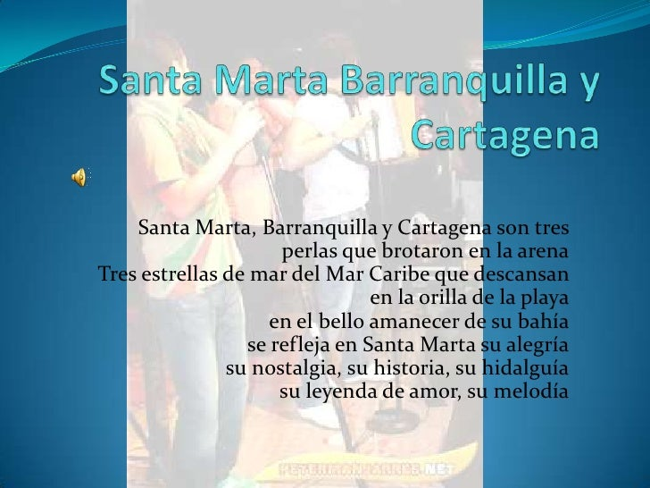 Santa Marta, Barranquilla y Cartagena son tres                      perlas que brotaron en la arena Tres estrellas de mar ...