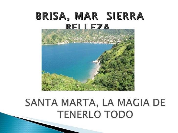 BRISA, MAR  SIERRA BELLEZA