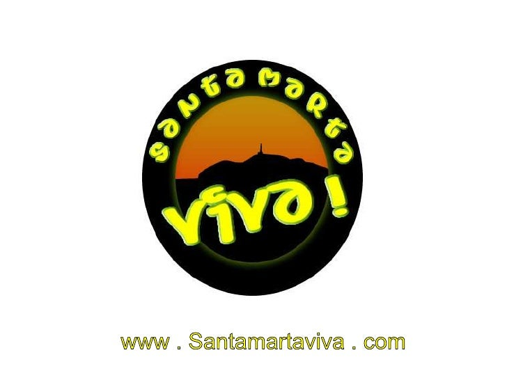 www . Santamartaviva . com<br />