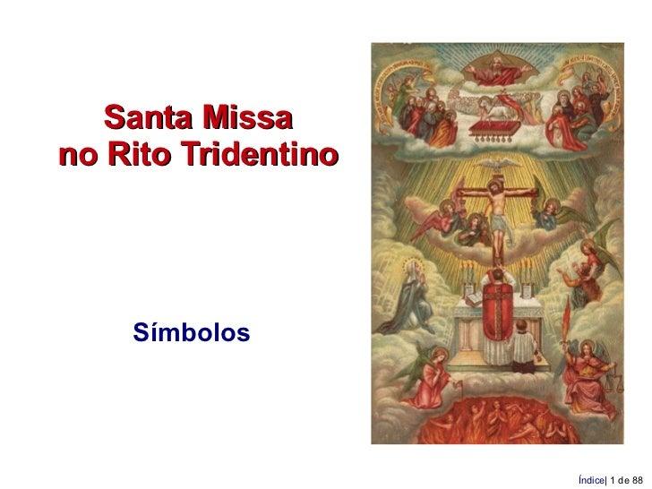 Santa Missano Rito Tridentino    Símbolos                     Índice| 1 de 88