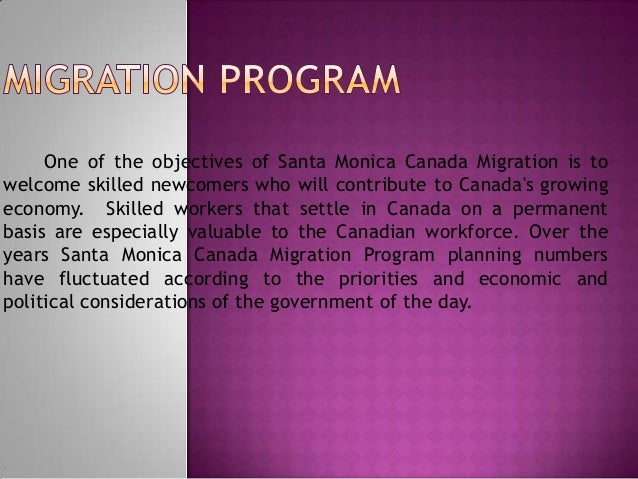 One of the objectives of Santa Monica Canada Migration is to welcome skilled newcomers who will contribute to Canada's gro...