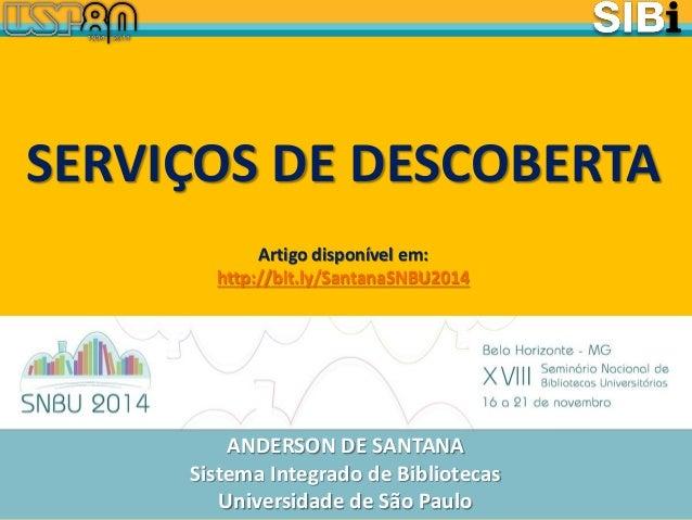 ANDERSON DE SANTANA Sistema Integrado de Bibliotecas Universidade de São Paulo  SERVIÇOS DE DESCOBERTA  Artigo disponível ...
