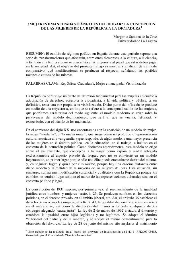 ¿MUJERES EMANCIPADAS O ÁNGELES DEL HOGAR? LA CONCEPCIÓN DE LAS MUJERES DE LA REPÚBLICA A LA DICTADURA1  Margarita Santana ...