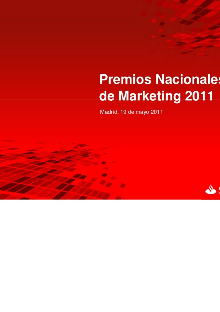 Premios Nacionalesde Marketing 2011Madrid, 19 de mayo 2011